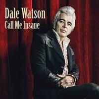 "CD Review: Dale Watson ""Call Me Insane"""