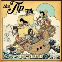 The Tip Debut New Album Sailor's Grave
