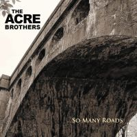 "Ohio/Indiana Based Band, The Acre Brothers Release ""So Many Roads"""