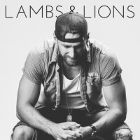 "Lambs & Lions ""This is an album that stands for what I stand for""- Chase Rice"