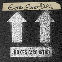 "GOO GOO DOLLS RELEASE ""BOXES (ACOUSTIC)"""