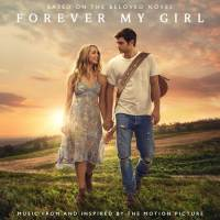 "UMG NASHVILLE RELEASES 19 SONGS FOR  SOUNDTRACK OF FEATURE FILM ""FOREVER MY GIRL"""