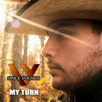 "Vince Youngs new single ""My Turn"" hitting country radio & turning heads"