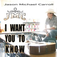 Jason Michael Carroll released heart felt single 'I Want You To Know'