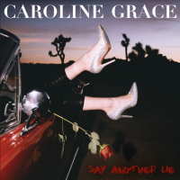 "Caroline Grace Releases Official Music Video for ""Say Another Lie"""