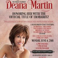 DEANA MARTIN TO BE HONORED WITH OFFICIAL TROBAIRITZ TITLE BY THE FRIARS CLUB JUNE 4 IN NYC