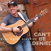 """Can't Be Denied"" by Mark Wayne Glasmire Available Everywhere October 12th"