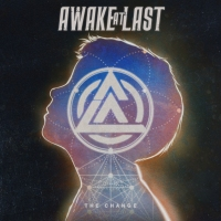 AWAKE AT LAST New Single 'The Change' with Extensive Summer Tour