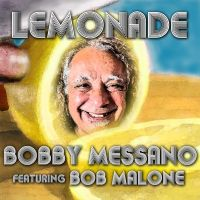 BOBBY MESSANO Draws Deep From The Blues, Adds A Stiff Shot Of Rock And Comes Up With LEMONADE