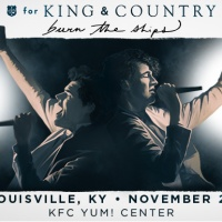 FOR KING & COUNTRY to Perform at KFC YUM! CENTER