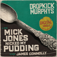 "Dropkick Murphys Release New Single ""Mick Jones Nicked My Pudding"""