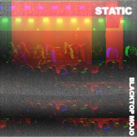 "BLACKTOP MOJO ""Static"" EP Review"