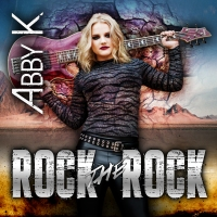 "Bringing It BACK - Abby K Releases ""Rock The Rock""!"