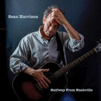 "Southern Storyteller Sean Harrison Wordplays His Way Through New Single, ""Halfway From Nashville"""
