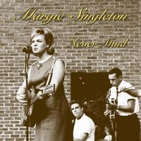 Margie Singleton 'Never Mind' Album Review Nov 20th