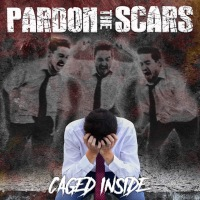 "Pardon the Scars Release ""Caged Inside"""