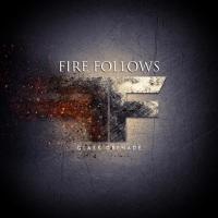 "Fire Follows Single ""Glass Grenade"""
