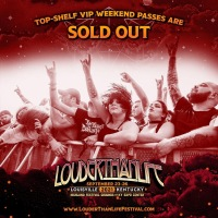 LOUDER THAN LIFE: Top Shelf VIP & Lodging SOLD OUT!