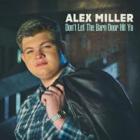 """American Idol Alum Alex Miller Makes Billy Jam Records Debut With """"Don't Let The Barn Door Hit Ya"""""""